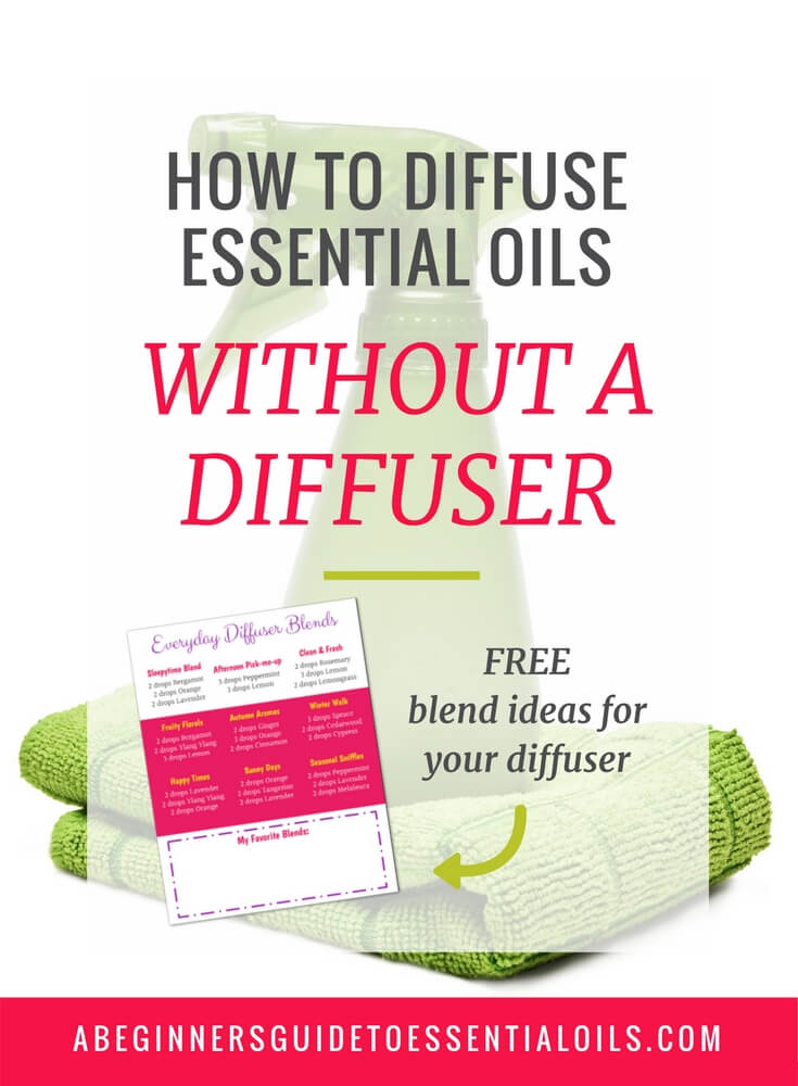 How to Diffuse Essential Oils without a Diffuser: 12 Ways to Freshen Your Home & Personal Space