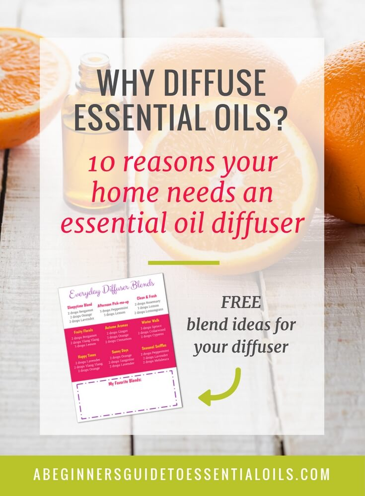 Why Diffuse Essential Oils? 10 Reasons Your Home Needs an Essential Oil Diffuser