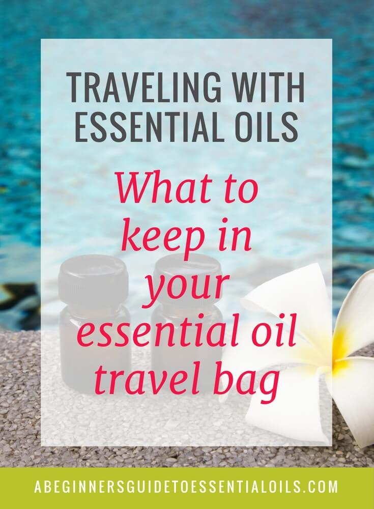 Traveling with Essential Oils: What to Keep in Your Essential Oil Travel Bag