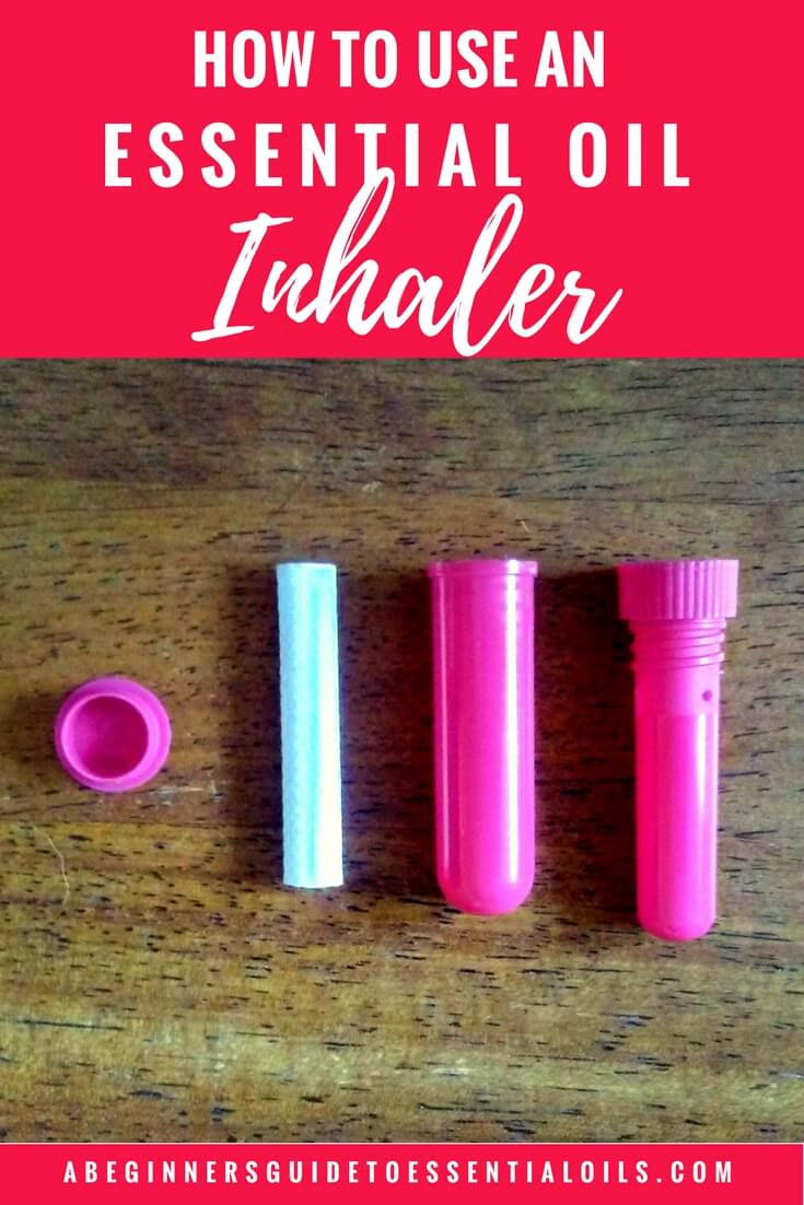 How to Use an Essential Oil Inhaler & 5 Everyday Inhaler Blends