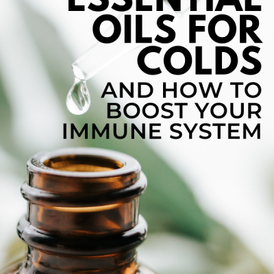 How to Use Essential Oils for Colds & Boost Your Immune System During Flu Season